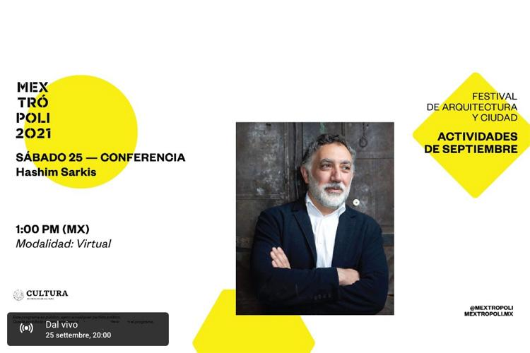 Mextrópoli 2021: conferenza di Hashim Sarkis