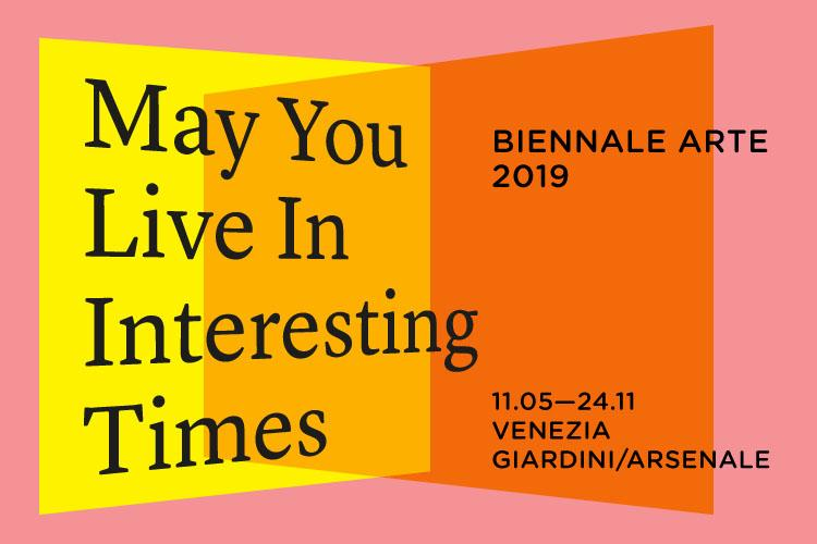 Biennale Arte 2019: May You Live In Interesting Times